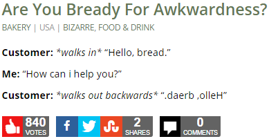 Are You Bready For Awkwardness?
